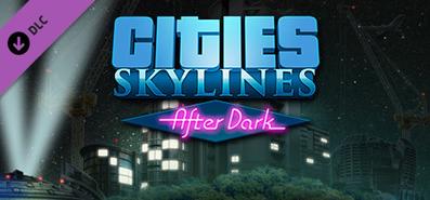Cities: Skylines - After Dark