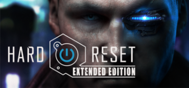 Hard Reset Extended Edition
