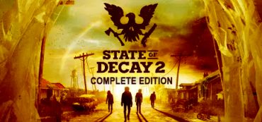 State of Decay 2 + Complete Edition