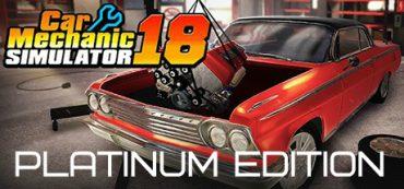 Car Mechanic Simulator 2018 Platinum [STEAM активация]